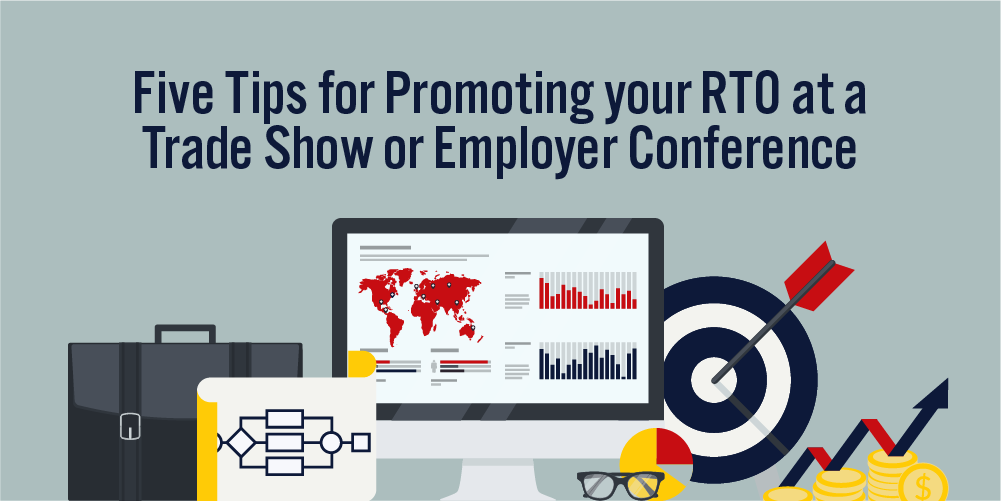Five tips for promoting your RTO at a Trade Show or Employer Conference