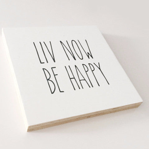 LIV Now Be Happy Inspirational Block SA ONLY