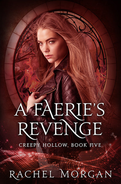 A Faerie's Revenge (Creepy Hollow #5)