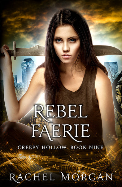 Rebel Faerie (Creepy Hollow #9)