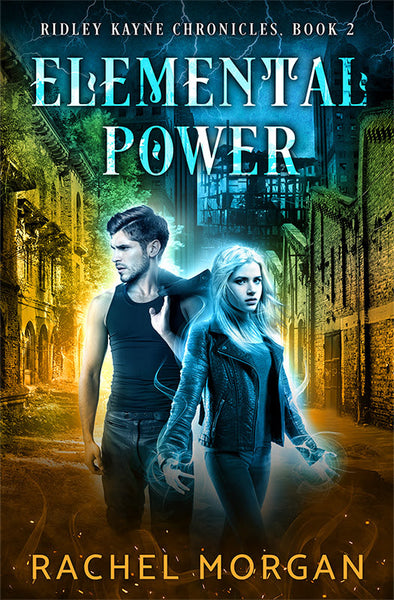 Elemental Power (Ridley Kayne Chronicles #2)