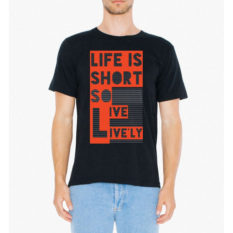 Life Is Short T Shirt