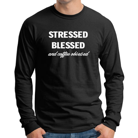 Stressed, Blessed and Coffee Obsessed Men's Long Sleeve T-shirt