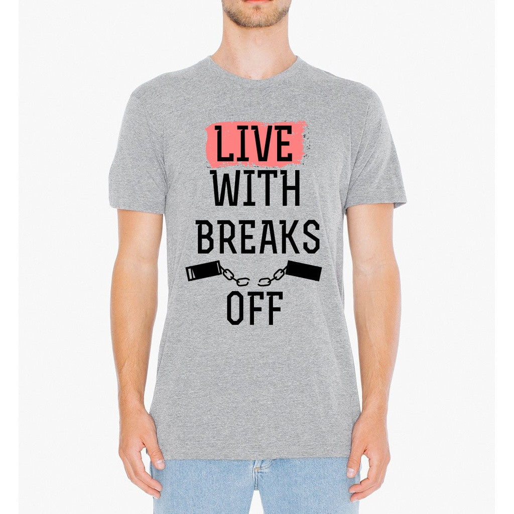 Live With Breaks T Shirt