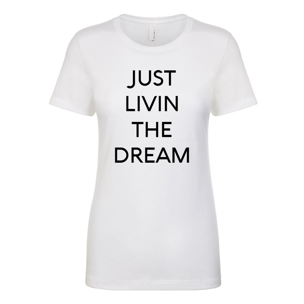 Just Livin the Dream Ladie's Fitted T-shirt