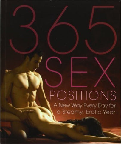 365 Sex Positions: A New Way Every Day for a Steamy, Erotic Year by Sweet, Lisa - The Posh Lyfe Style