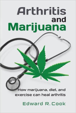 Arthritis and Marijuana by Edward R. Cook - The Posh Lyfe Style