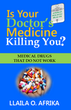 IS YOUR DOCTOR'S MEDICINE KILLING YOU?