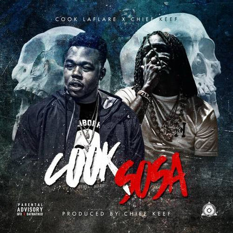 Cook LaFlare x Chief Keef - Cook Sosa (Produced By Chief Keef) - The Posh Lyfe Style
