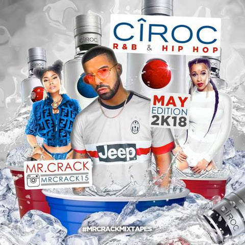 Mr. Crack - Ciroc (R&B & Hip-Hop) - The Posh Lyfe Style