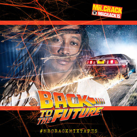 Mr. Crack Presents Future - Back To The Future - The Posh Lyfe Style