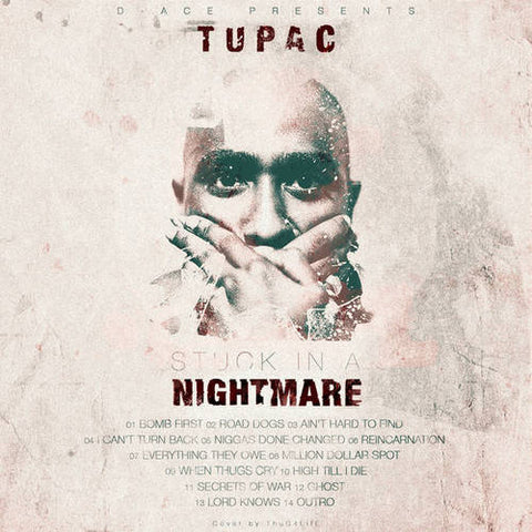 Tupac - Stuck In A Nightmare