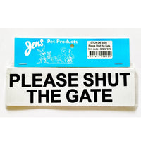 Jens Please Shut The Gate Sign