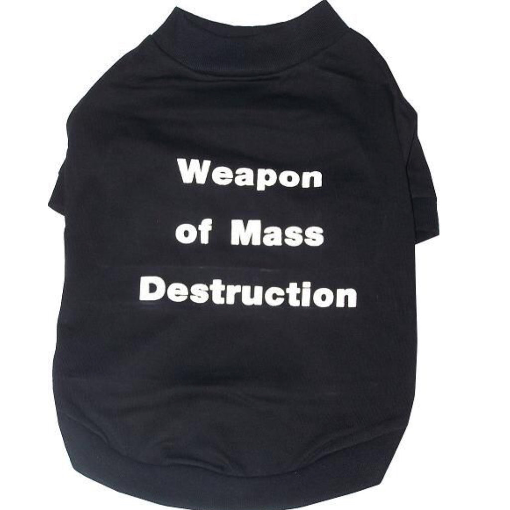 Dog T-Shirt Weapon of Mass Destruction