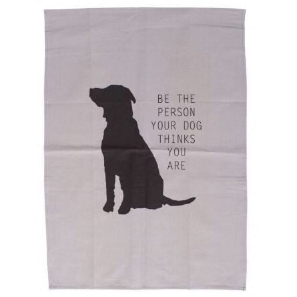 Mog & Bone Be The Person Your Dog Thinks You Are Tea Towel