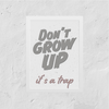 Poster Don't Grow Up