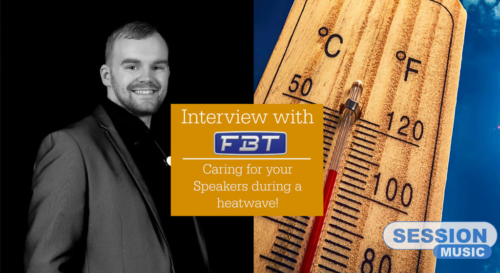 Interview with FBT Expert Jack Wilson: Caring for your speakers in a Heatwave