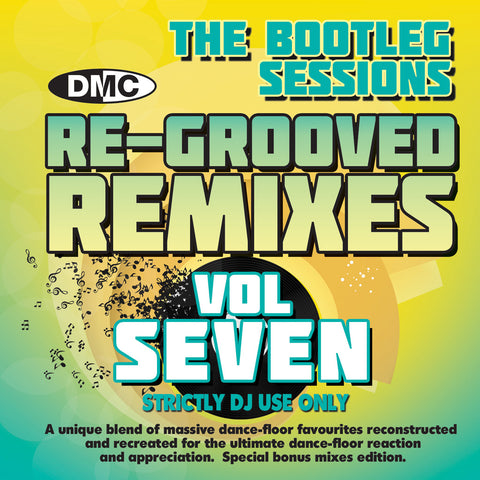 DMC Re-Grooved Remixes Vol 7 - The Bootleg Sessions