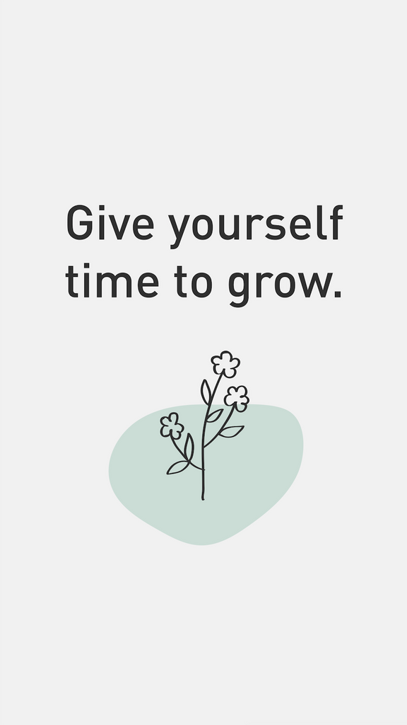 give yourself time to grow iphone background