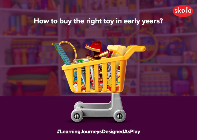 How to buy the right toy in early years?