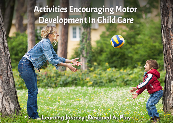 Activities Encouraging Motor Development In Child Care