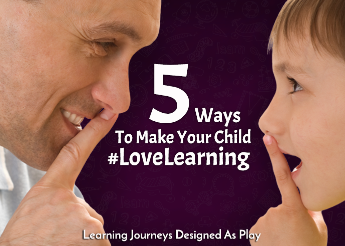 5 Ways To Keep Your Child #LoveLearning