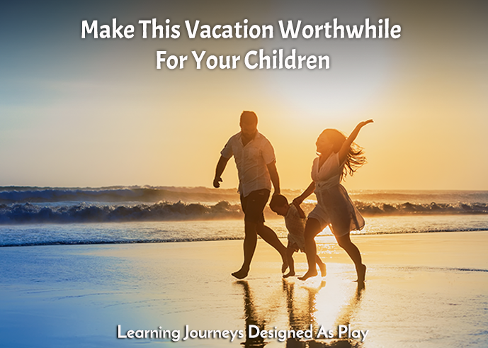 Things To Do To Make This Vacation Worthwhile For Your Children