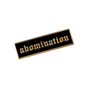 Abomination Pin