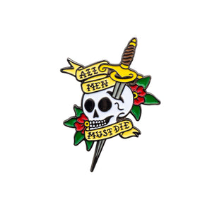 All Men Must Die Pin