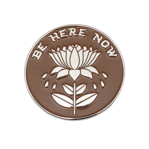 Be Here Now Pin