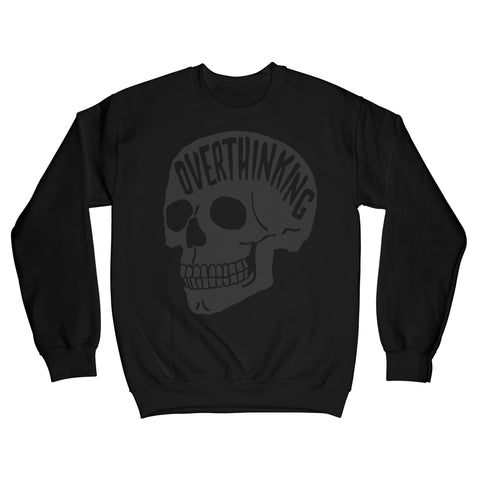 Black on Black Overthinking Sweatshirt