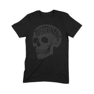 Black on Black Overthinking T-Shirt