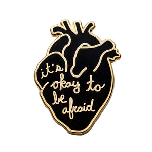 It's Okay To Be Afraid Anatomical Heart Pin
