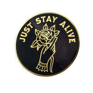 Just Stay Alive Pin