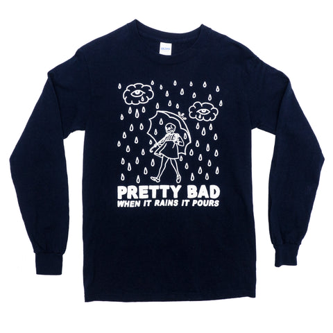 Pretty Bad When It Rains Long Sleeve T-Shirt