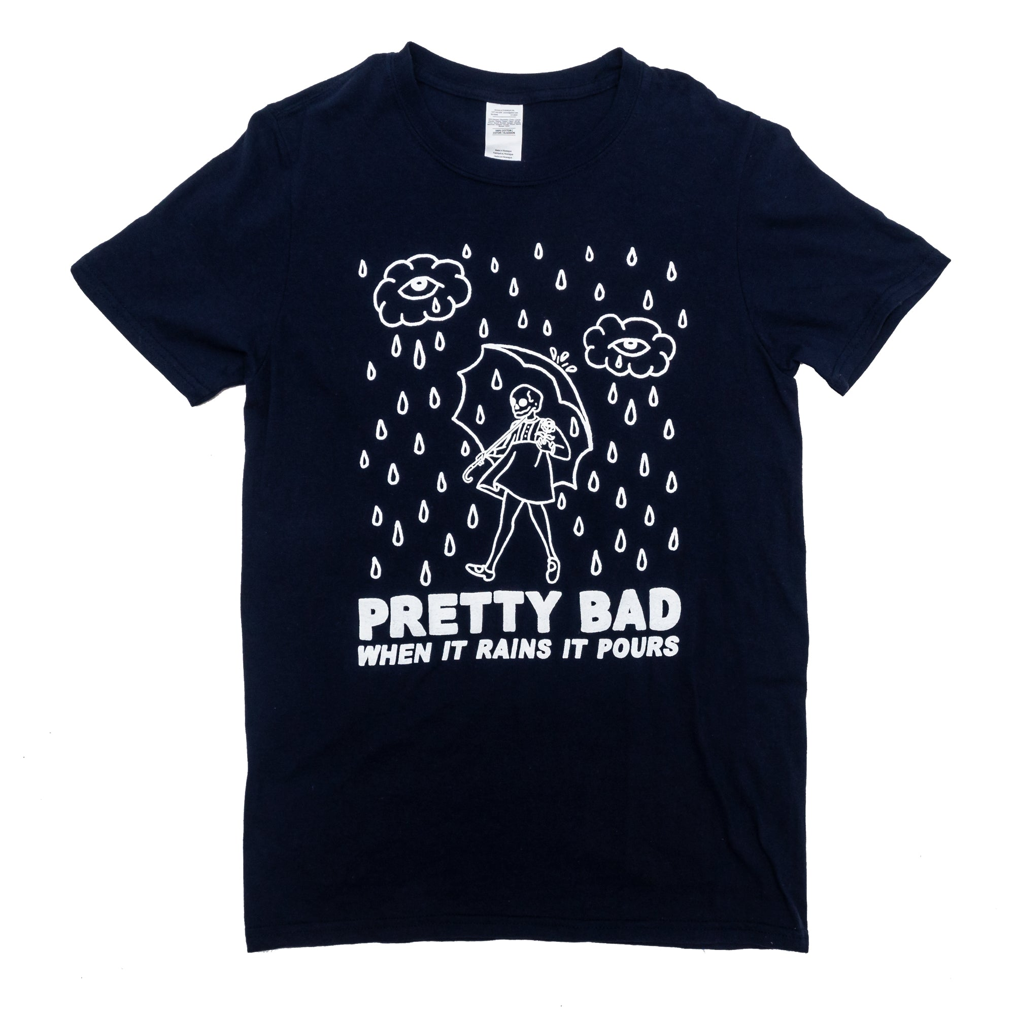 Pretty Bad When It Rains T-Shirt