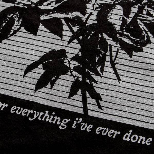 I'm Sorry For Everything I've Ever Done T-Shirt