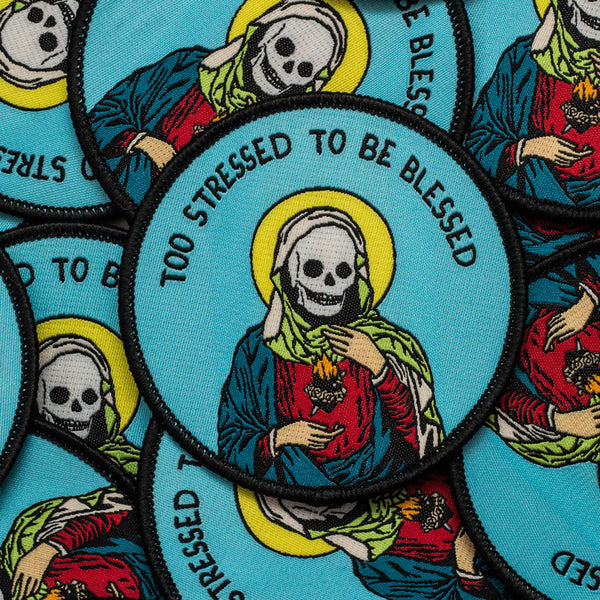 Too Stressed To Be Blessed Patch