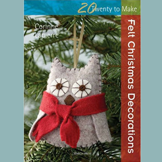 Corinne Lapierre Felt Christmas Decorations Craft Book