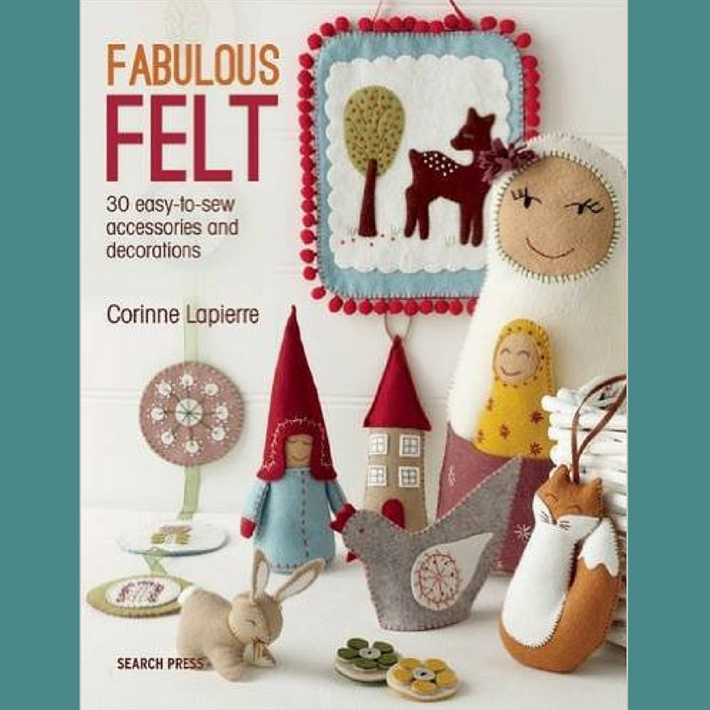 Corinne Lapierre Fabulous Felt Craft Book