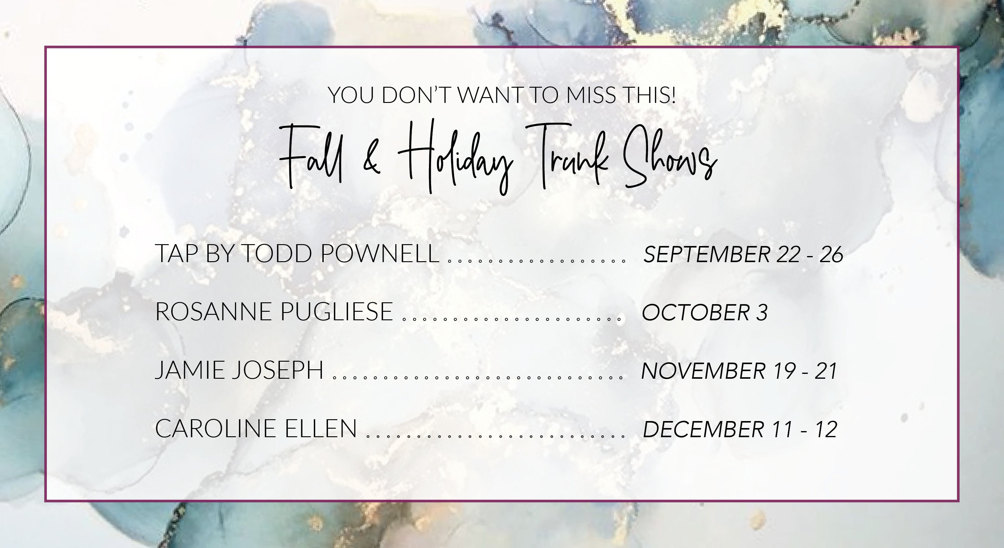 Fall & Holiday Trunk Show Schedule
