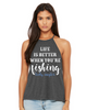 """Life Is Better When You're Fishing"" Flowy High Neck Tank - Lady Angler Co"