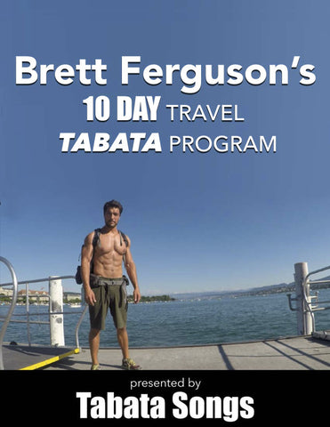 Brett Ferguson's 10 Day TRAVEL TABATA Program