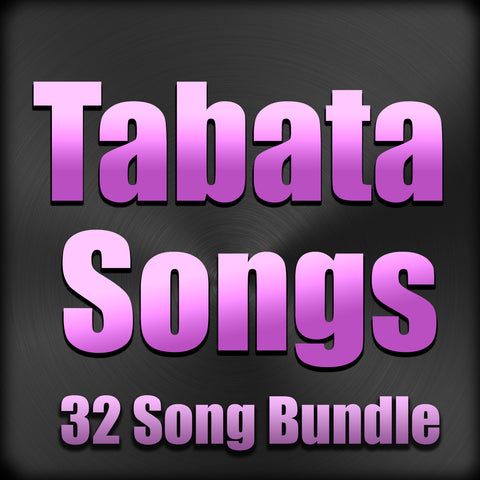 Tabata Songs- Full Catalog (32 Song Bundle)