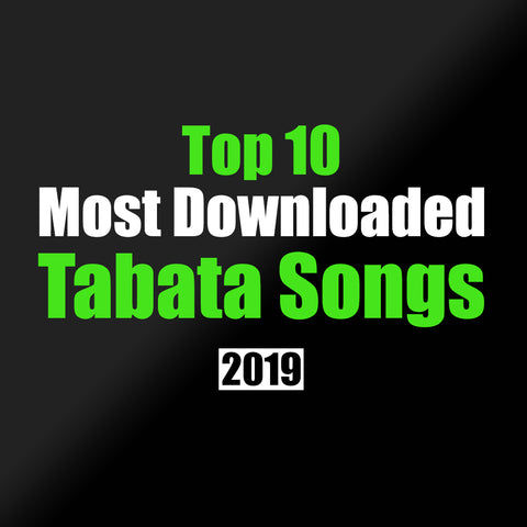 Top 10 Tabata Songs (2019)