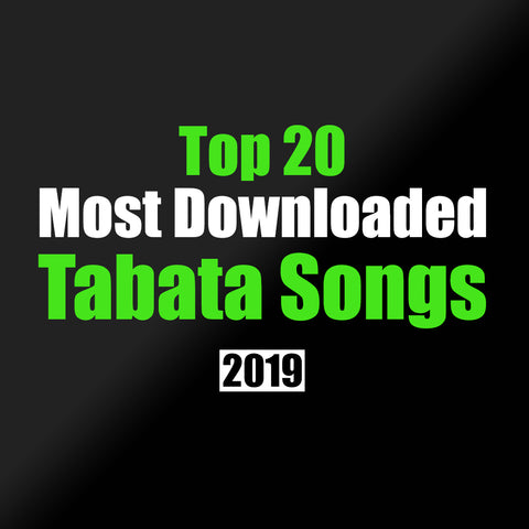 Top 20 Tabata Songs (2019)