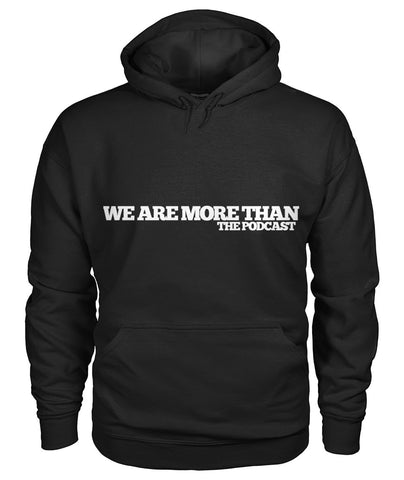 We Are More Than: Hoodie (Unisex)