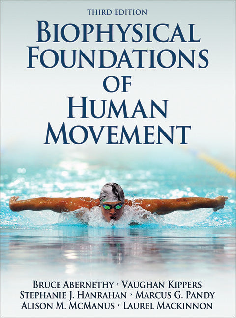 Biophysical Foundations of Human Movement, Third Edition