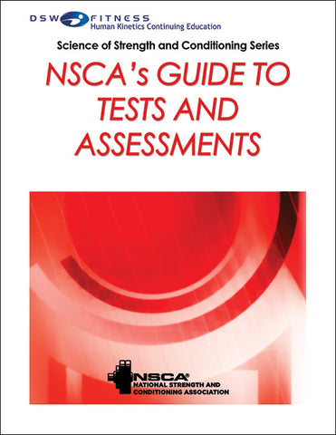 NSCA's Guide to Tests and Assessments CE Course