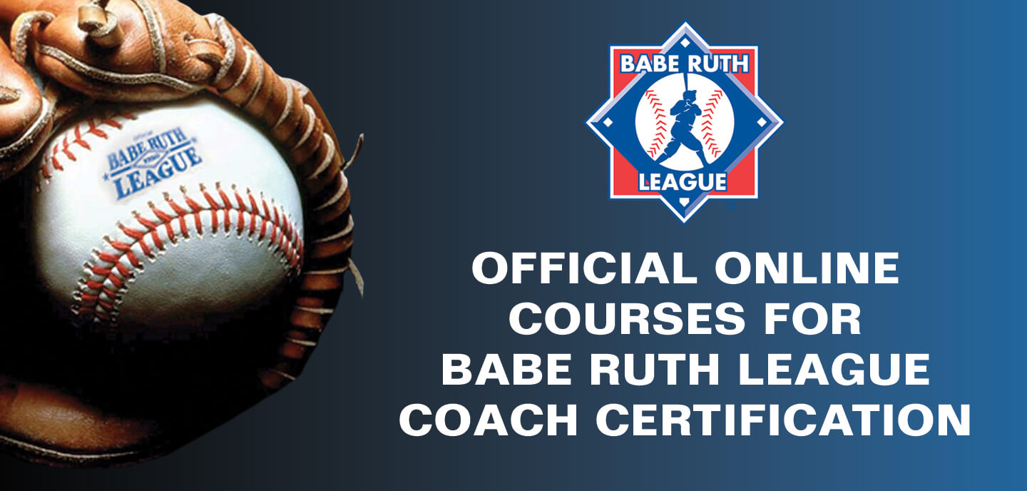 Official Online Courses for Babe Ruth League Coach Certification